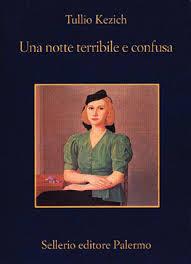 http://www.sconfini.eu/Recensioni-libri/una-notte-terribile-e-confusa-di-tullio-kezich.html
